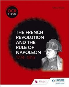 The French Revolution and the rule of Napoleon 1774-1815